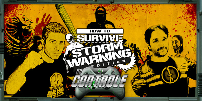 Classe Nerd no Controle #02- How to Survive Storm Warning Edition