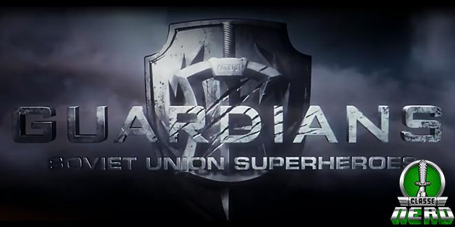 Poderes da Super-equipe russa de heróis são foco do novo trailer de Guardians