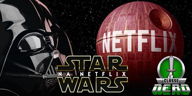 Netflix anuncia Mega Pacotão de conteúdo de Star Wars