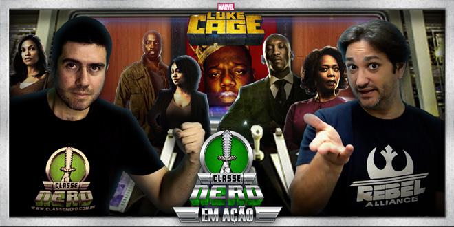 Esta no Ar o Classe Nerd em Ação #11- Luke Cage Do Front