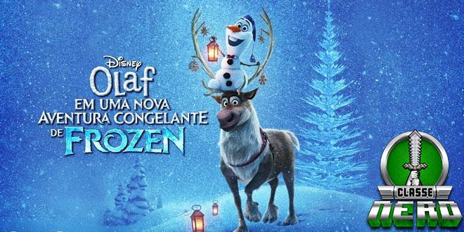 Olaf esta em busca das tradições natalinas no 1º trailer do curta Olaf – Em Uma Nova Aventura Congelante de Frozen