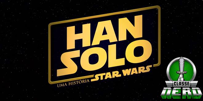 Assista ao 1º teaser trailer Completo de Han Solo- Uma História Star Wars