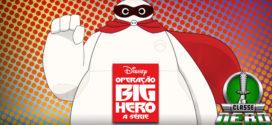 Operação Big Hero a Série ganha vídeo prévia para dar um gostinho do que vem por ai!